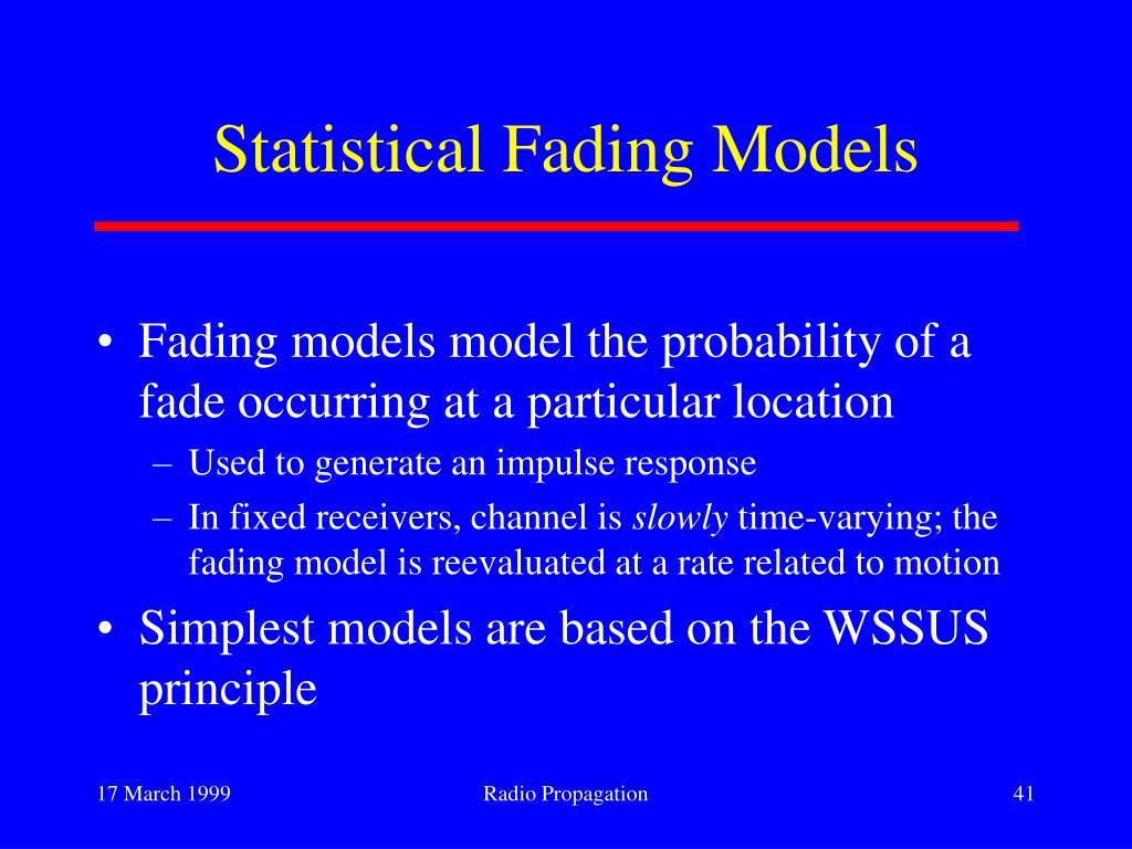 Statistical Fading Models