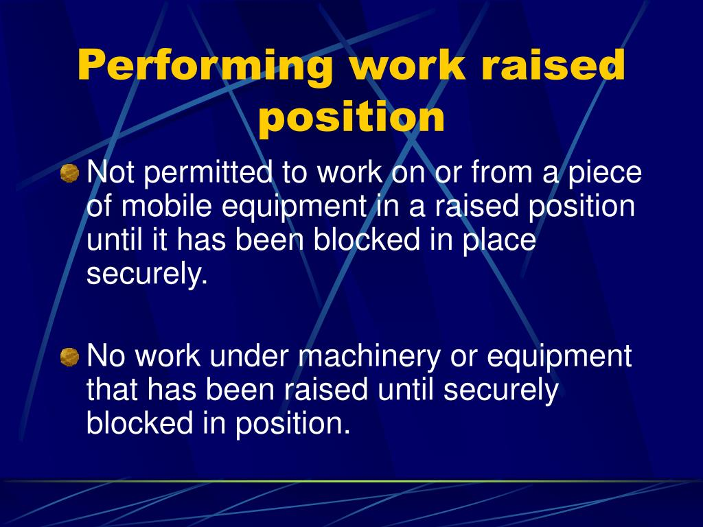 Performing work raised position
