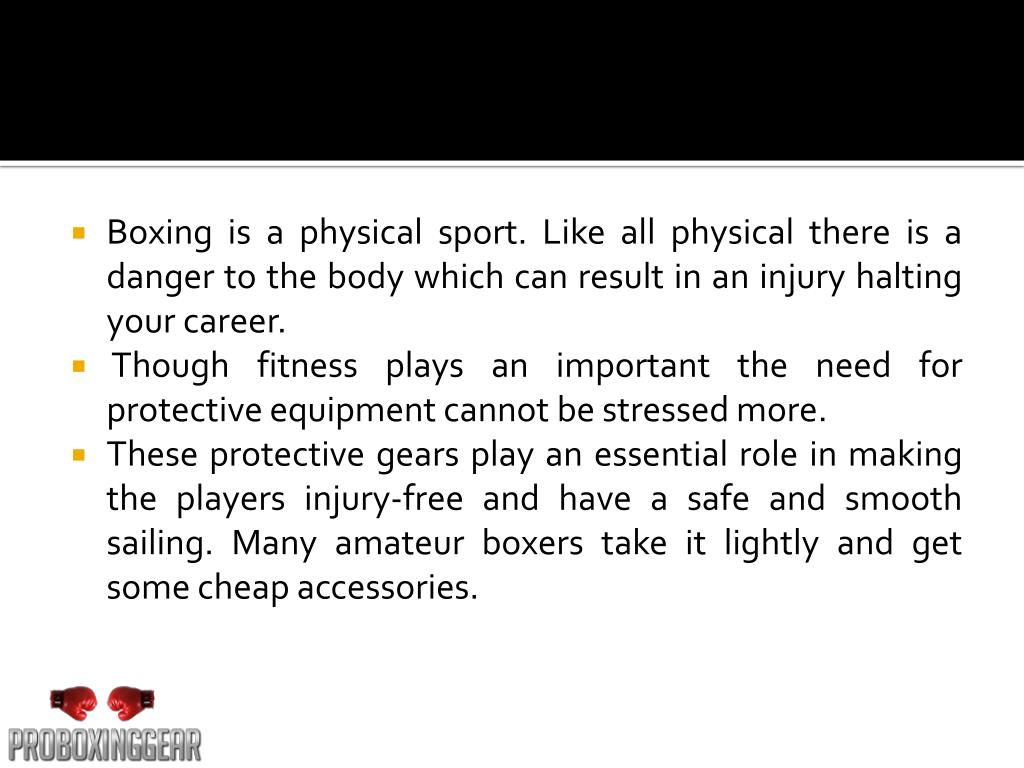 Boxing is a physical sport. Like all physical there is a danger to the body which can result in an injury halting your career.