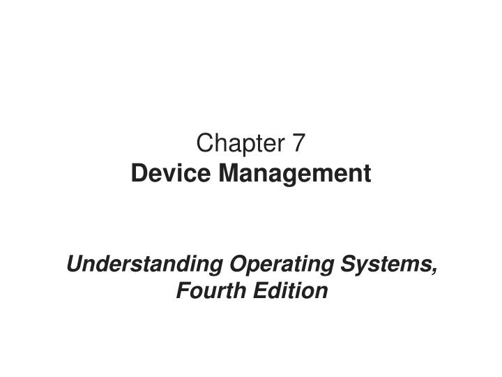 Chapter 7 device management