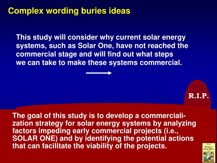 This study will consider why current solar energy