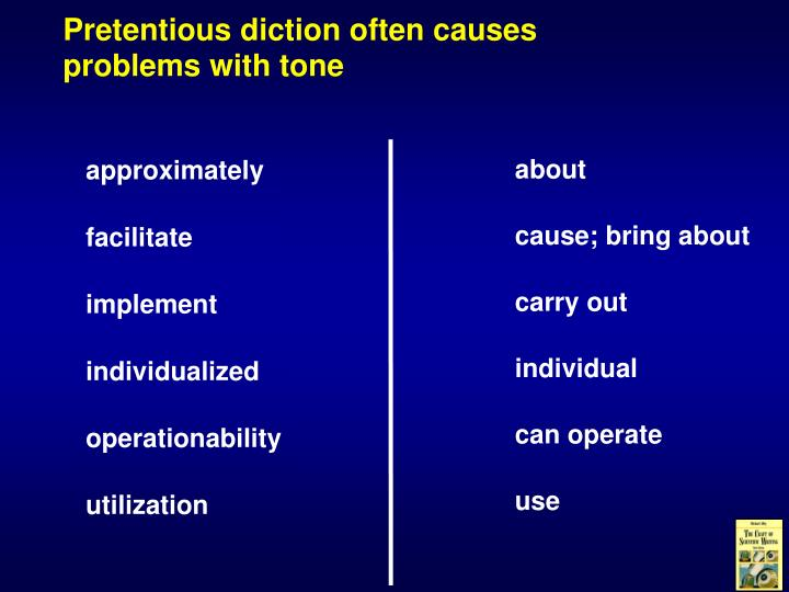 Pretentious diction often causes