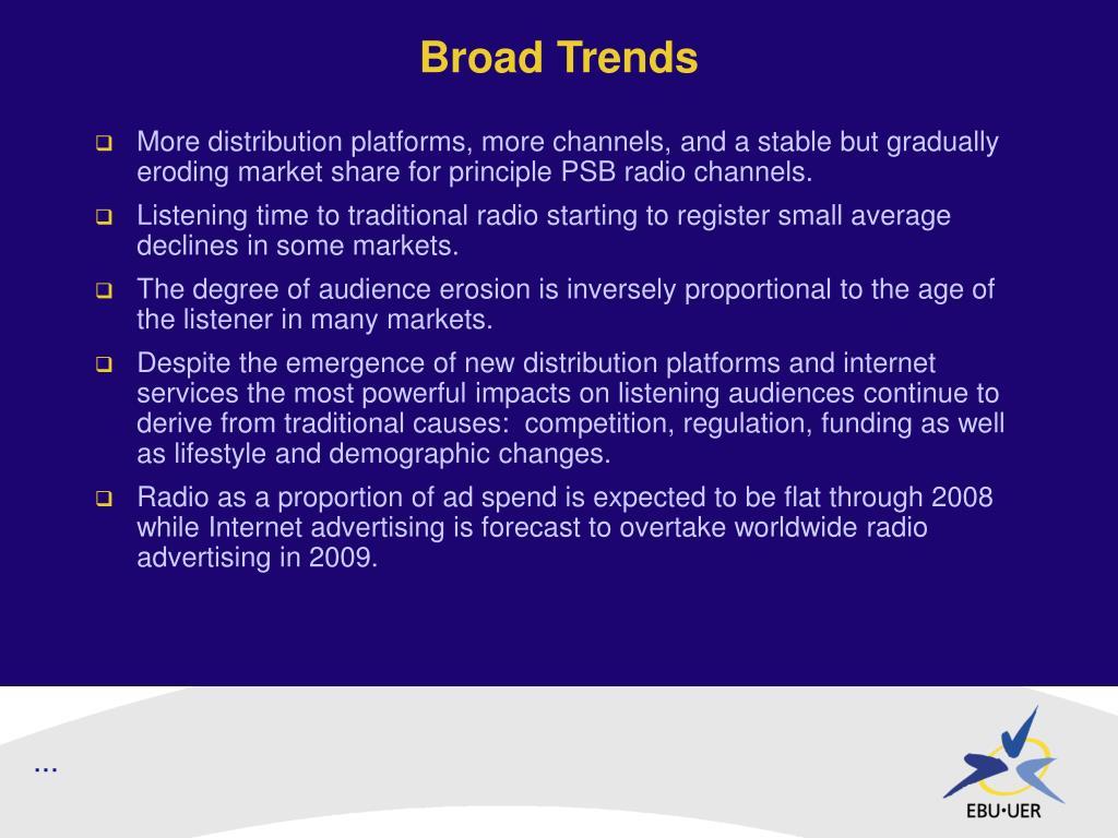 Broad Trends