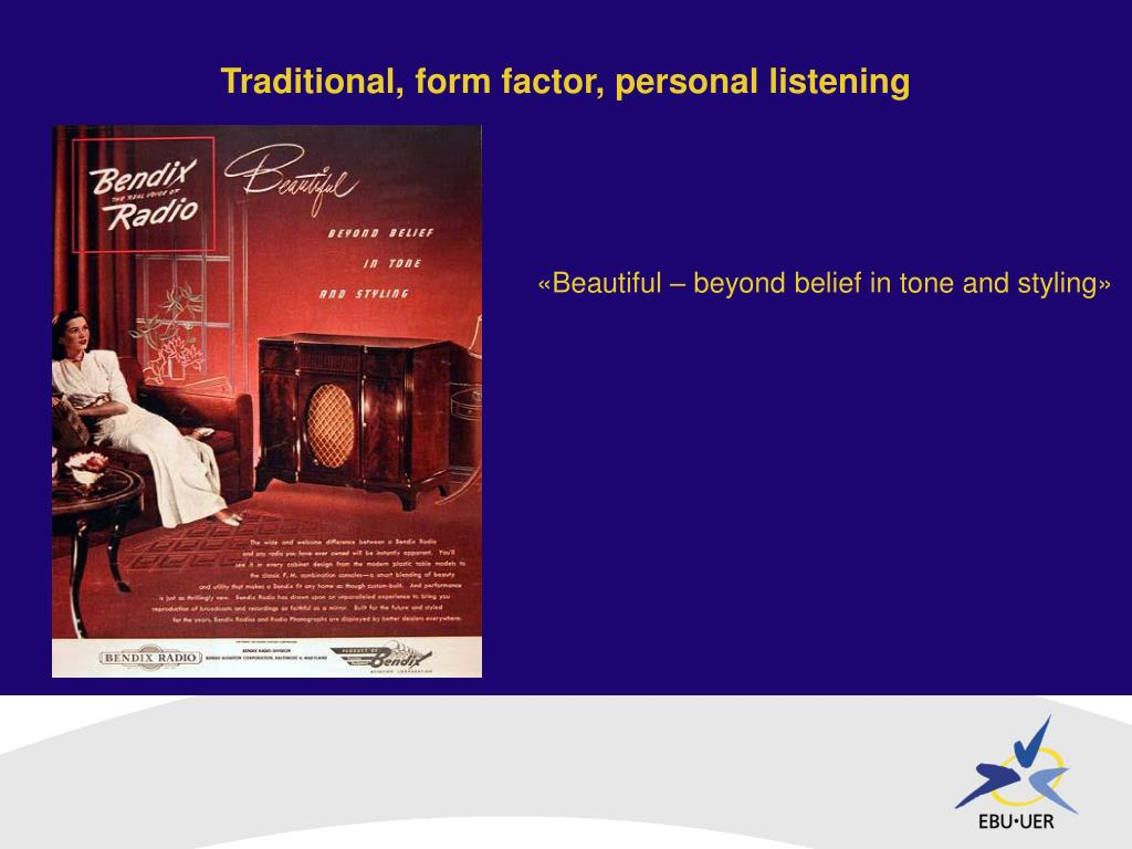 Traditional, form factor, personal listening