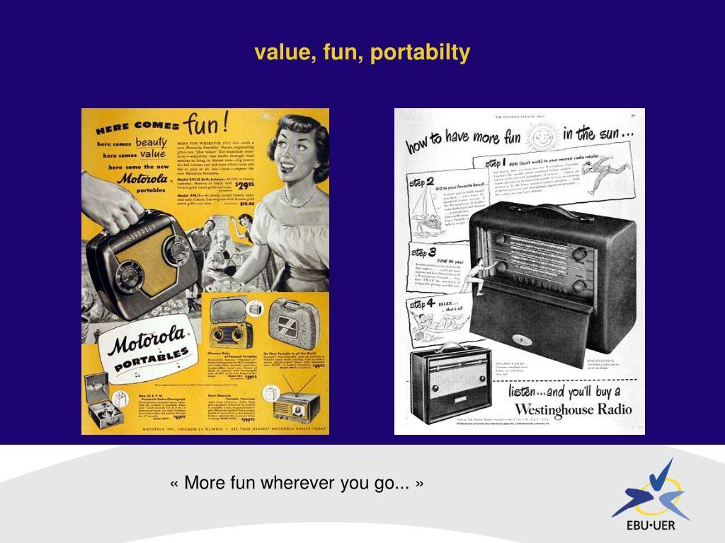value, fun, portabilty