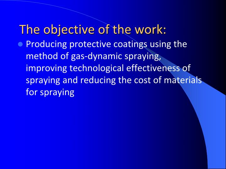 The objective of the work
