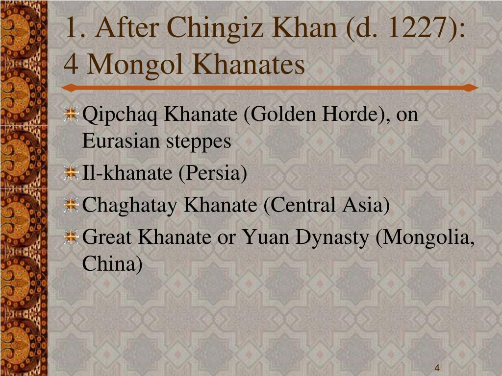 1. After Chingiz Khan (d. 1227):
