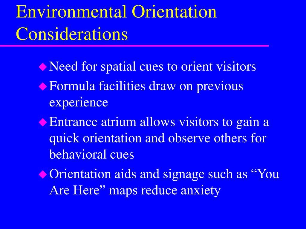 Environmental Orientation Considerations