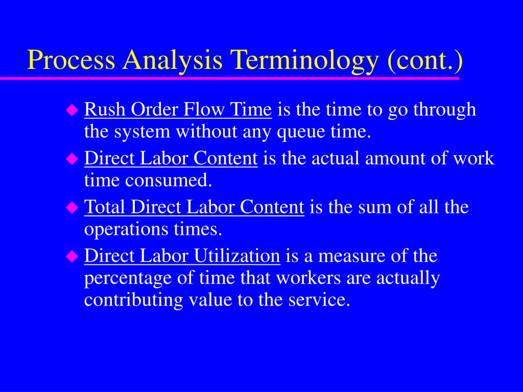Process Analysis Terminology (cont.)