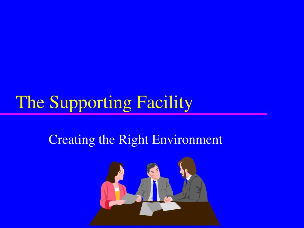 The Supporting Facility