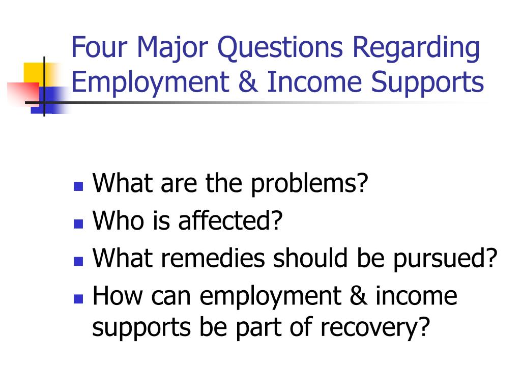 Four Major Questions Regarding Employment & Income Supports