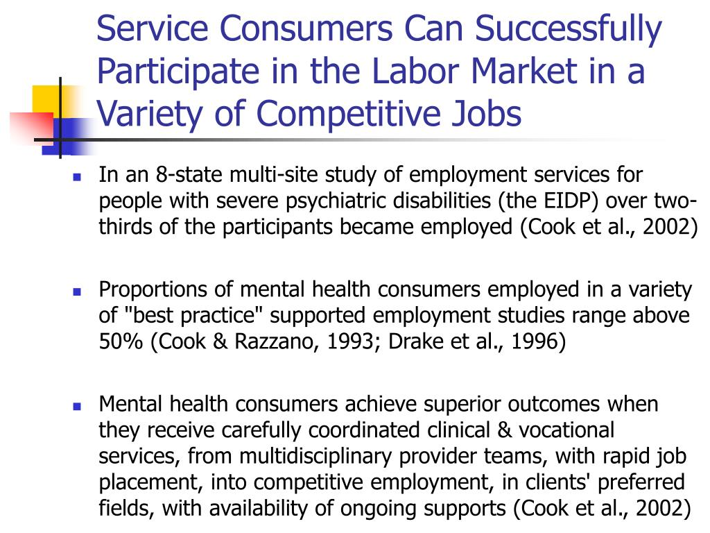 Service Consumers Can Successfully Participate in the Labor Market in a Variety of Competitive Jobs
