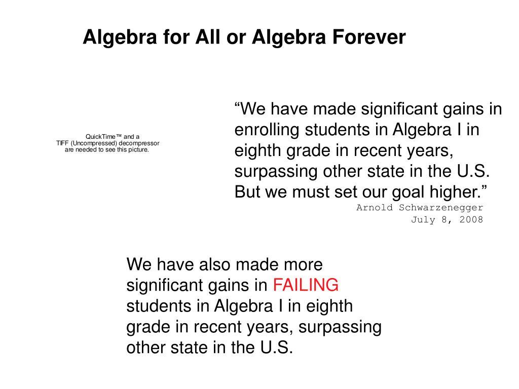 Algebra for All or Algebra Forever
