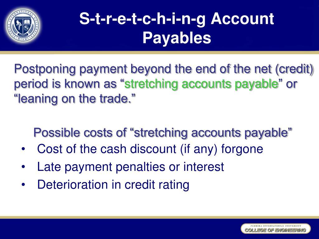 S-t-r-e-t-c-h-i-n-g Account Payables
