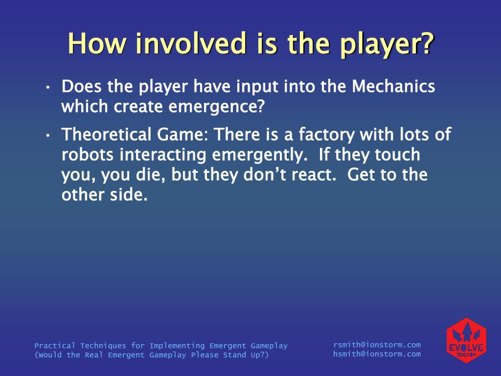 How involved is the player?