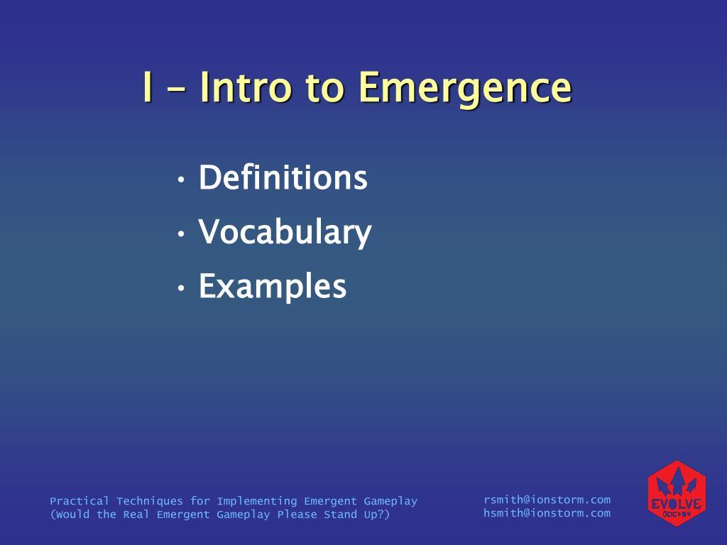 I – Intro to Emergence