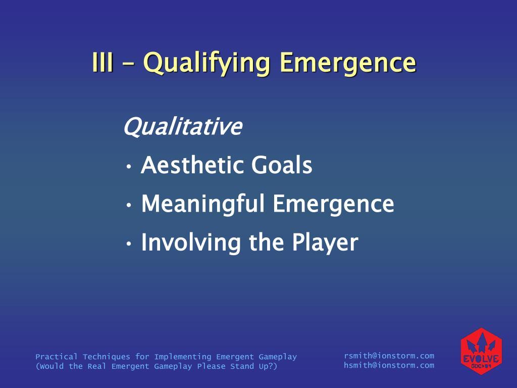 III – Qualifying Emergence