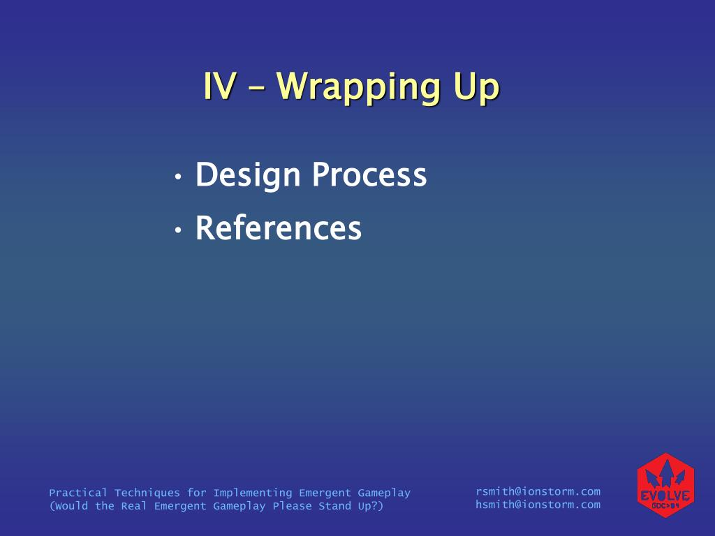 IV – Wrapping Up