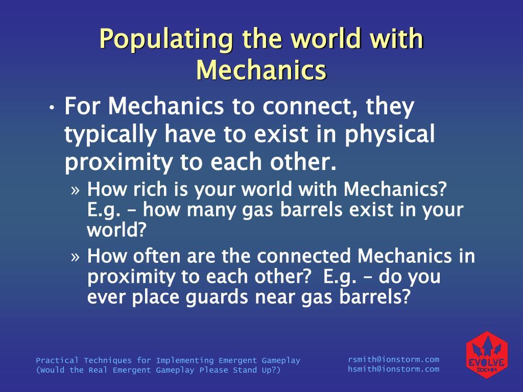 Populating the world with Mechanics