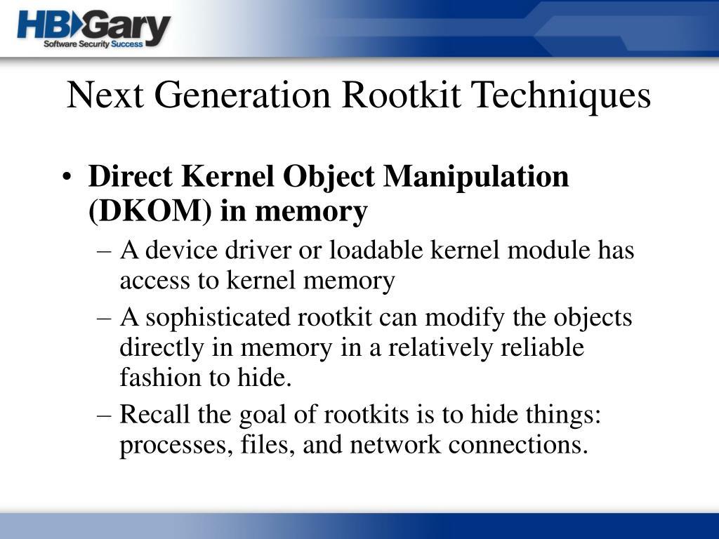 Next Generation Rootkit Techniques