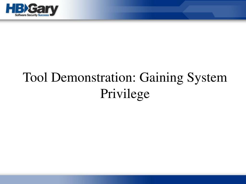 Tool Demonstration: Gaining System Privilege