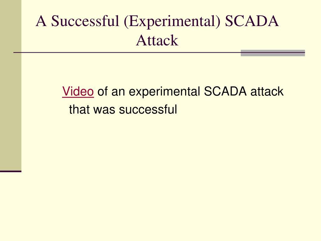 A Successful (Experimental) SCADA