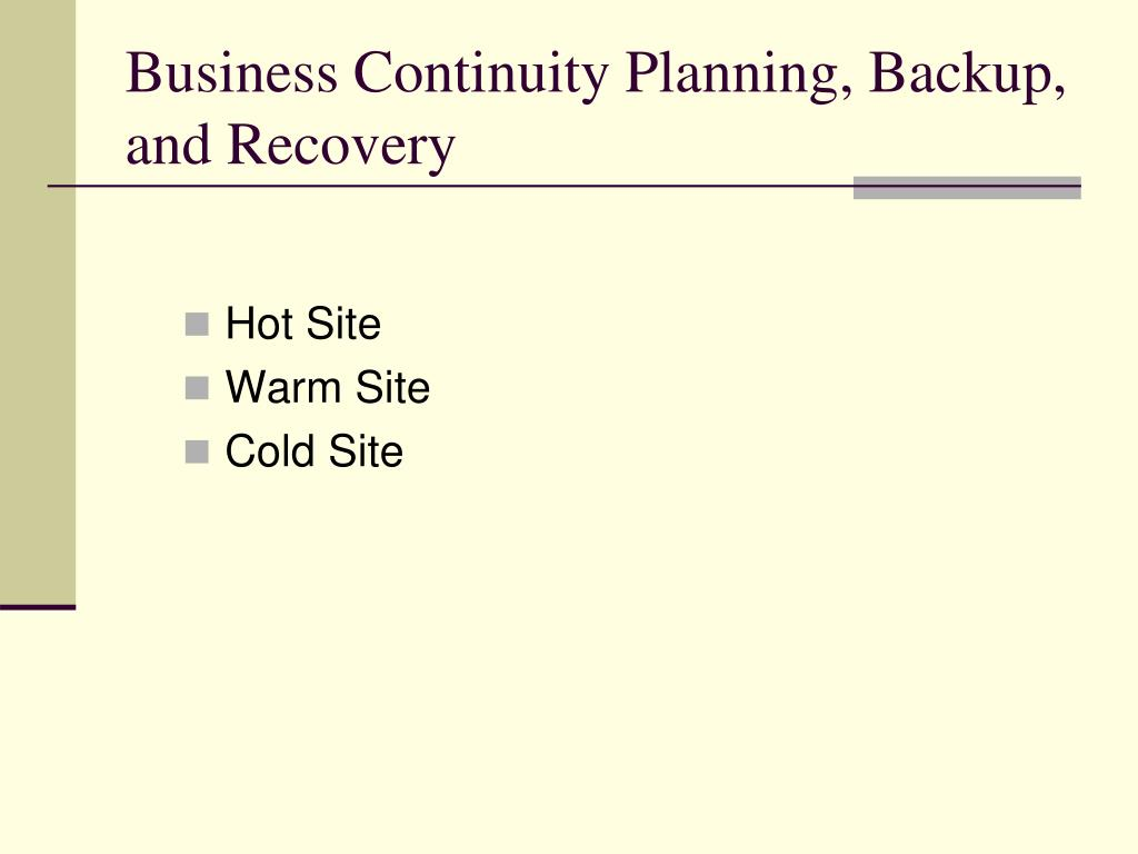 Business Continuity Planning, Backup, and Recovery