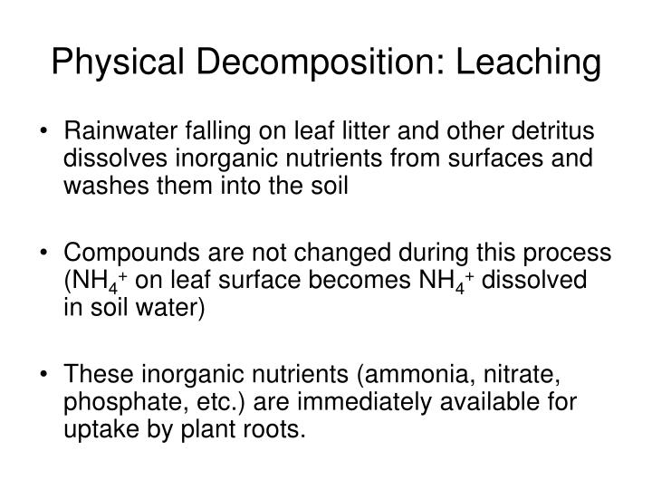 Physical Decomposition: Leaching