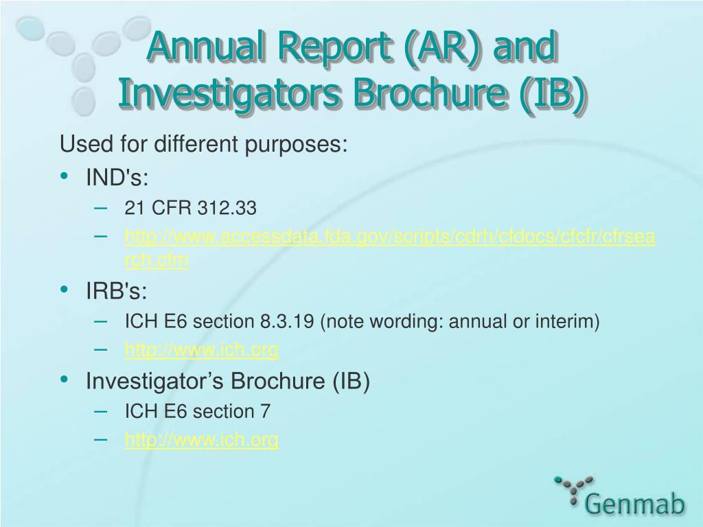 Annual Report (AR) and Investigators Brochure (IB)