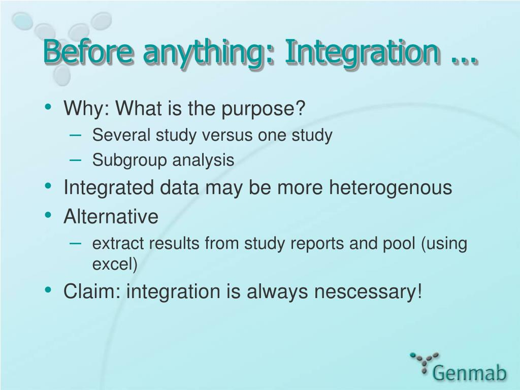 Before anything: Integration ...