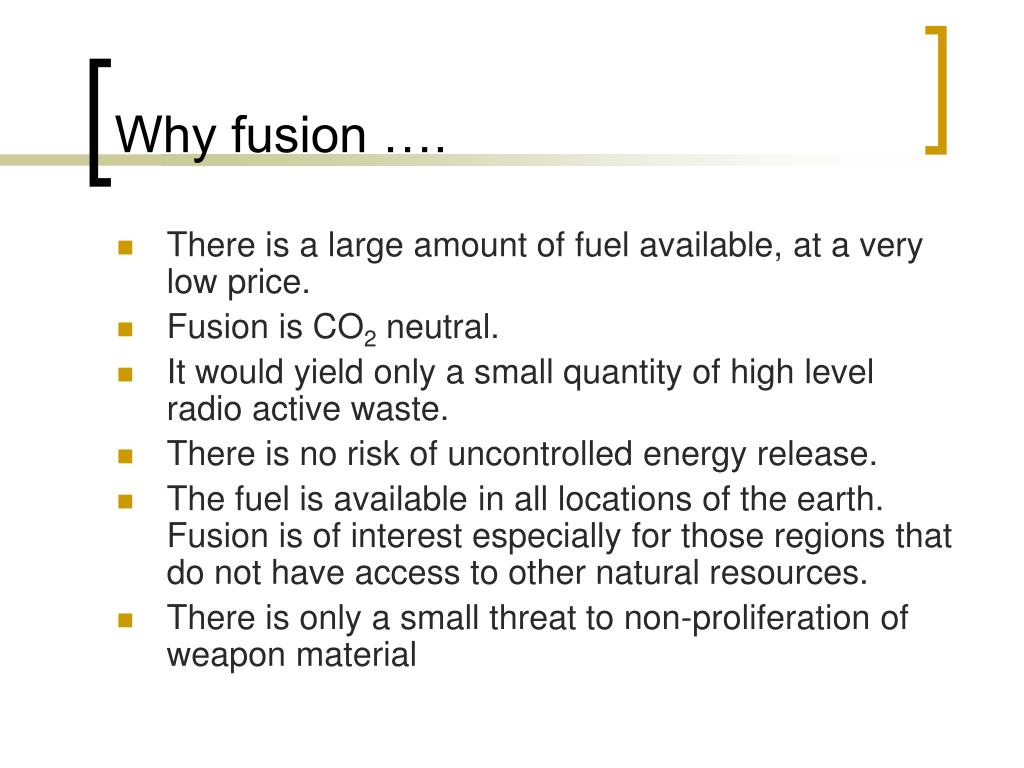Why fusion ….