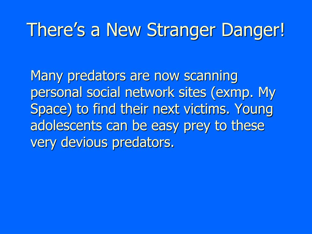 There's a New Stranger Danger!