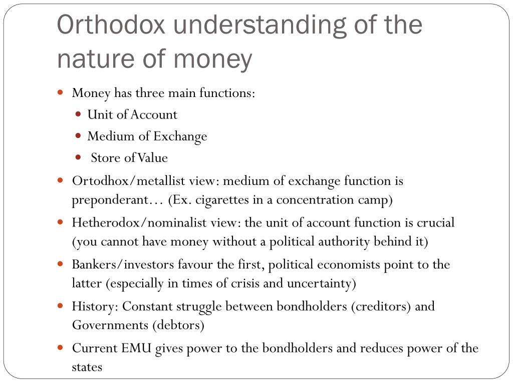 Orthodox understanding of the nature of money