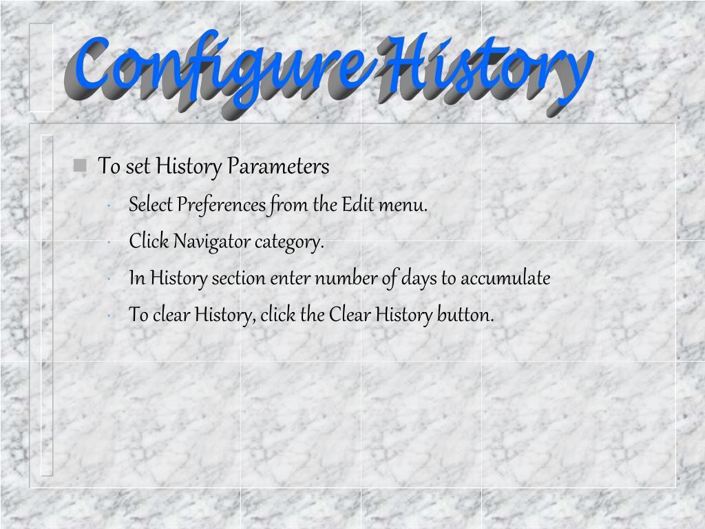 Configure History