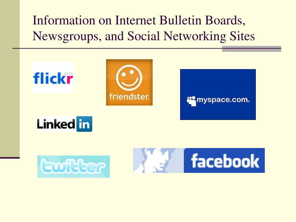 Information on Internet Bulletin Boards, Newsgroups, and Social Networking Sites