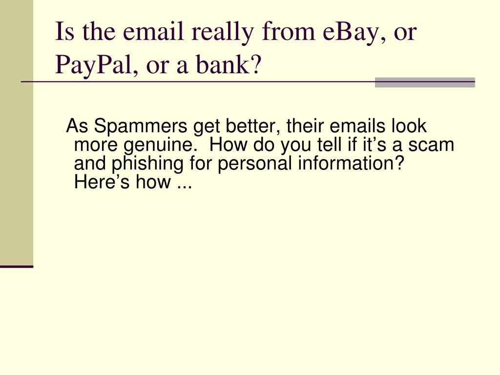 Is the email really from eBay, or PayPal, or a bank?