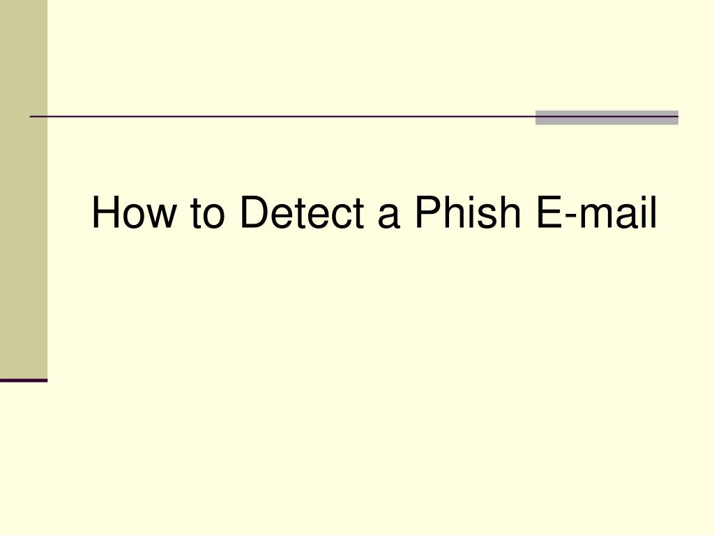 How to Detect a Phish E-mail
