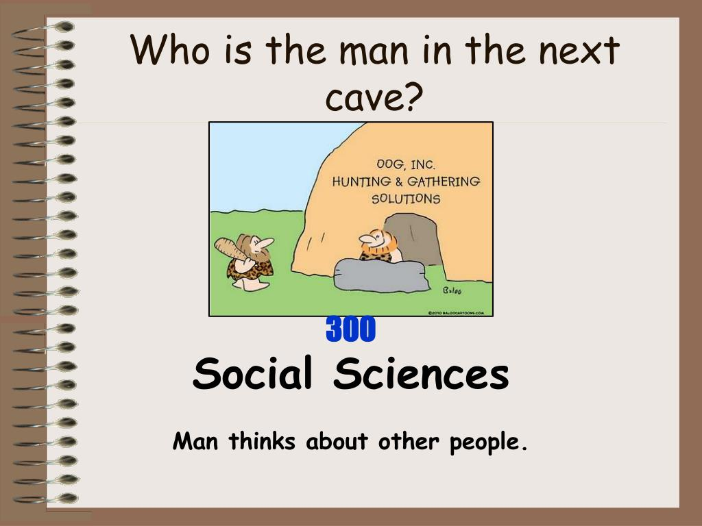 Who is the man in the next cave?