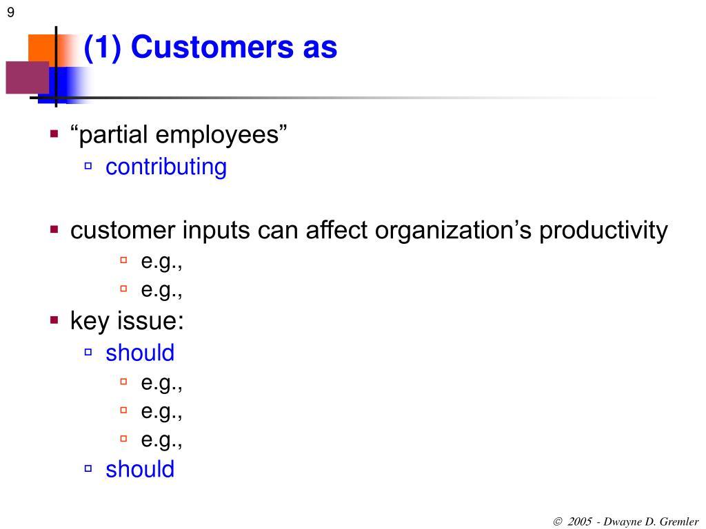(1) Customers as