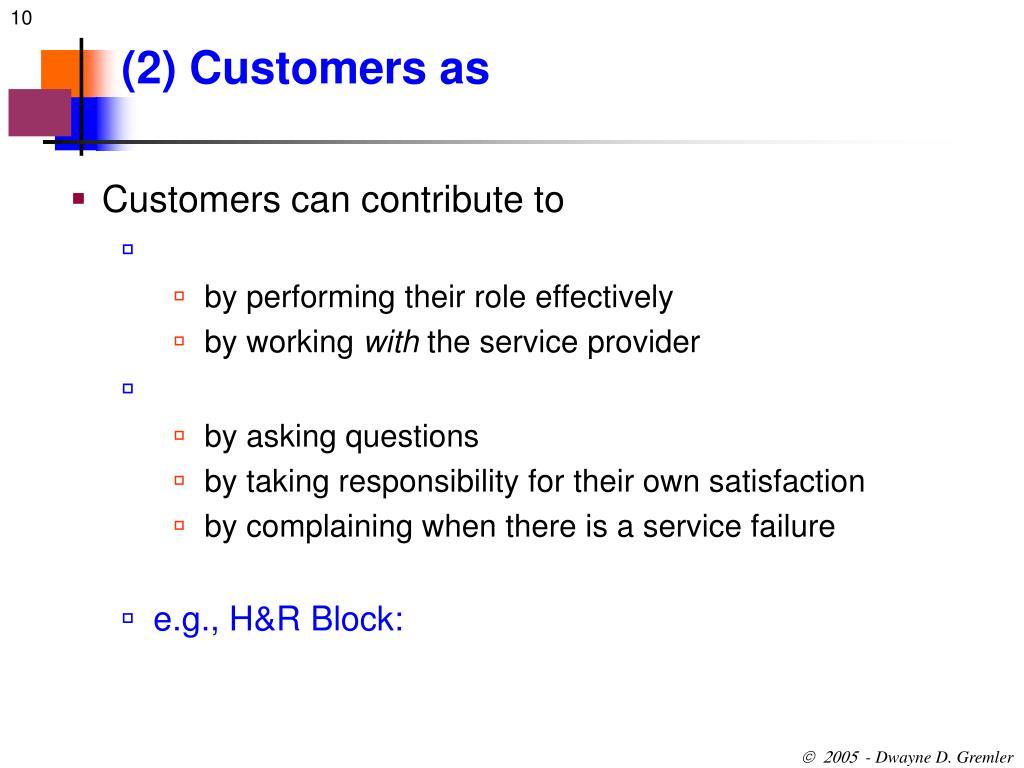 (2) Customers as