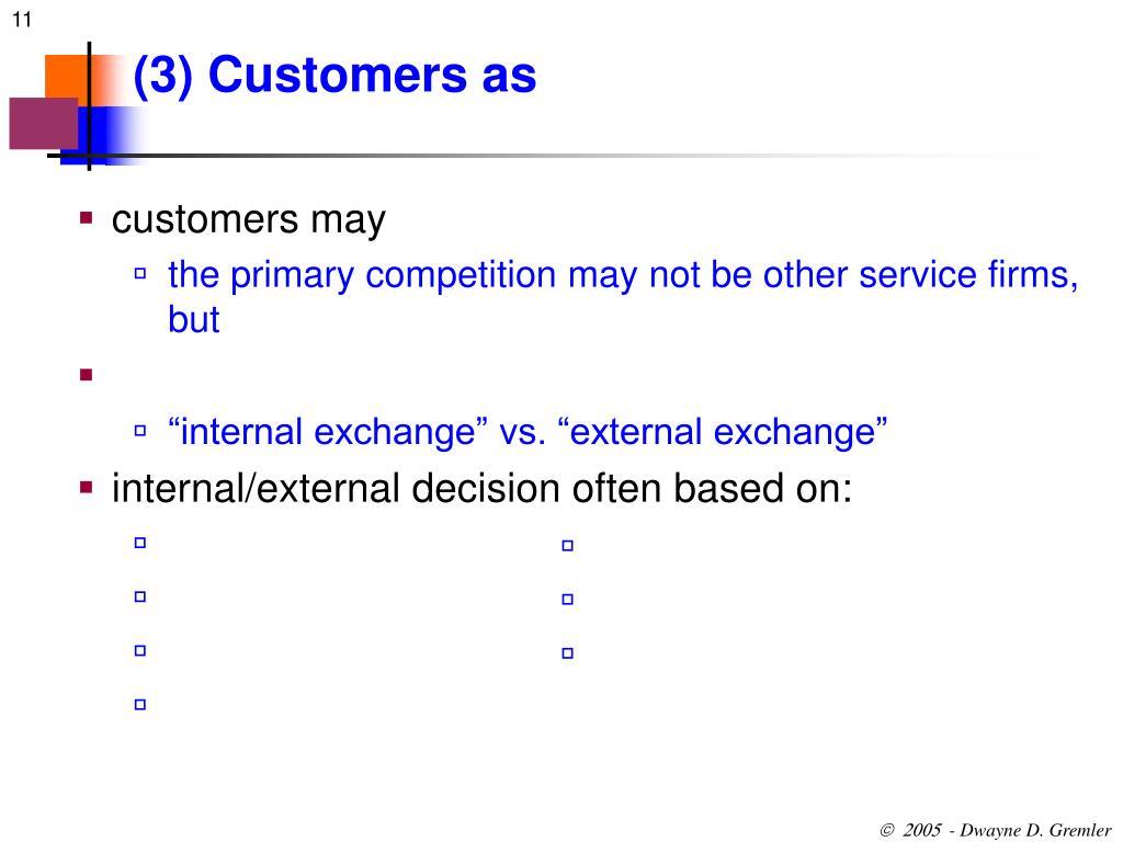 (3) Customers as
