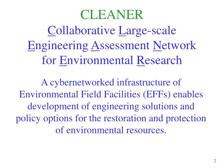 Cleaner c ollaborative l arge scale e ngineering a ssessment n etwork for e nvironmental r esearch