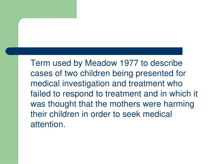 Term used by Meadow 1977 to describe cases of two children being presented for medical investigatio...