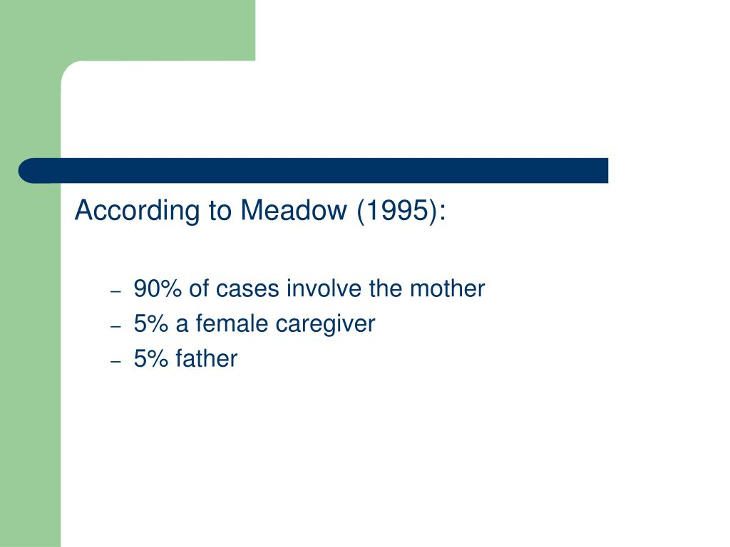 According to Meadow (1995):