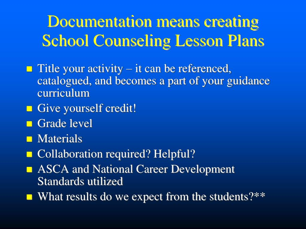 Documentation means creating School Counseling Lesson Plans