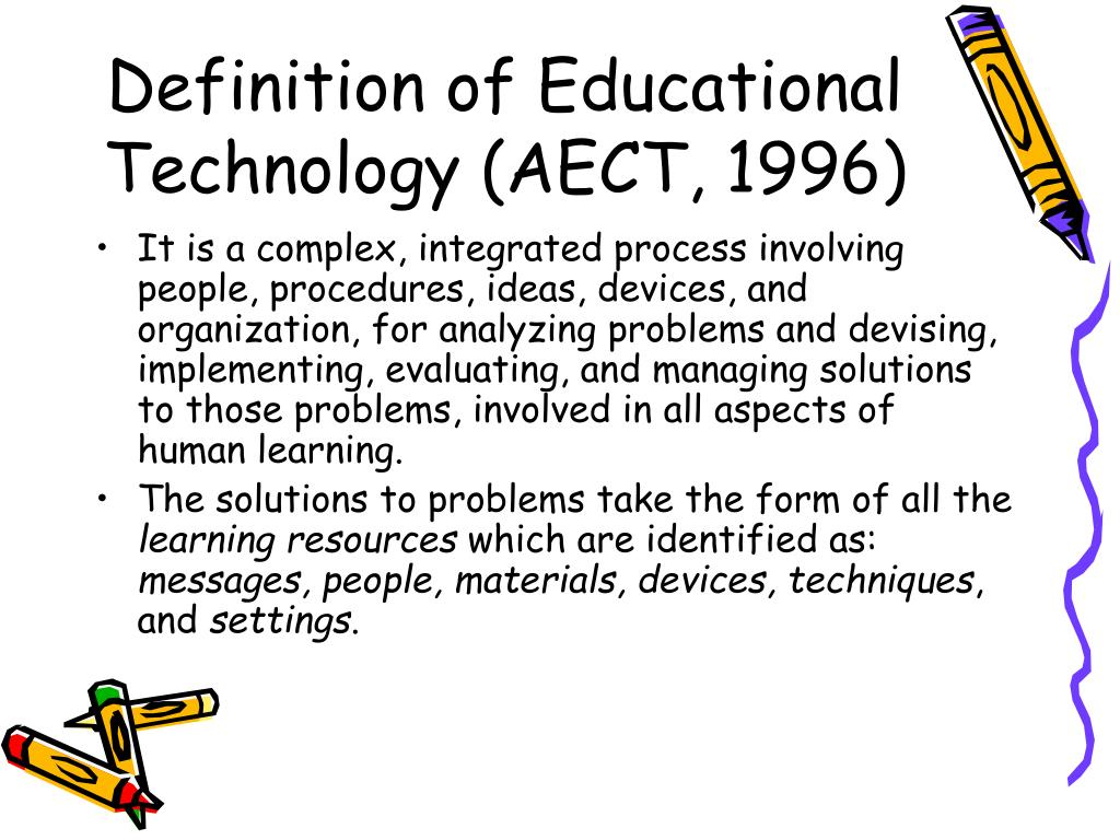 Definition of Educational Technology (AECT, 1996)