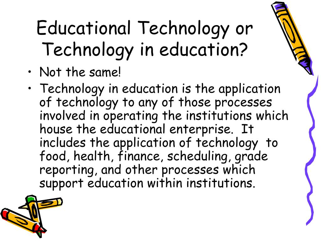 Educational Technology or Technology in education?