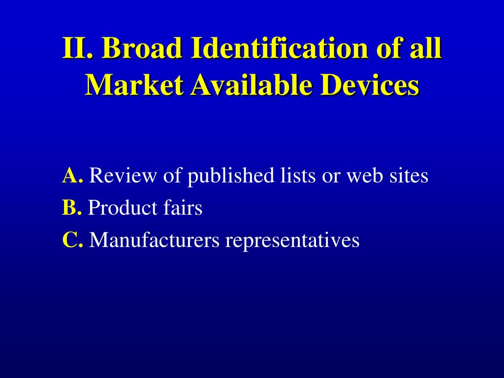 II. Broad Identification of all Market Available Devices