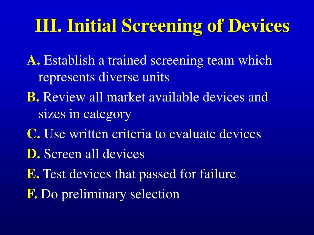 III. Initial Screening of Devices