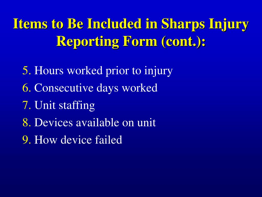 Items to Be Included in Sharps Injury Reporting Form (cont.):